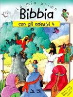 La mia prima Bibbia con gli adesivi - 4 - Illustra la tua Bibbia con gli adesivi