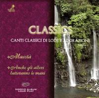 Classics - Canti classici di lode e adorazione - Maestà - Anche gli alberi batteranno le mani