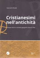 Cristianesimi nell'antichità - Sviluppi storici e contesti geografici (Secoli I-VIII)