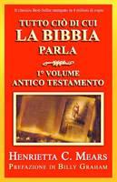 Tutto ciò di cui la Bibbia parla - 1° Volume - Antico Testamento