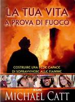 La tua vita a prova di fuoco - Costruire una fede capace di sopravvivere alle fiamme