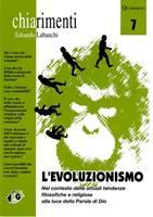 L'evoluzionismo - Nel contesto delle attuali tendenze filosofiche e religiose alla luce della Parola di Dio