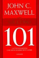 Successo 101 - L'atteggiamento che ogni leader deve avere