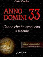Anno Domini 33 - L'anno che ha sconvolto il mondo