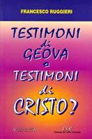 Testimoni di Geova o testimoni di Cristo?