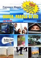 Bibbia, Parola di Dio - 101 risposte bibliche alle obiezioni degli gnostici, scettici e critici