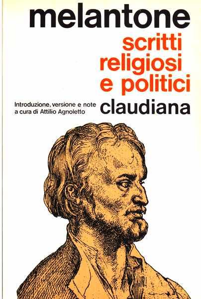 Scritti religiosi e politici  - Introduzione , versione e note a cura di Attilio Agnoletto