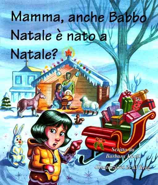 Mamma, anche Babbo Natale è nato a Natale?