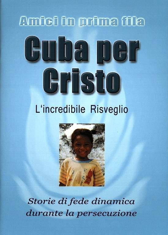 Cuba per Cristo - L'incredibile risveglio - Storie di fede dinamica durante la persecuzione