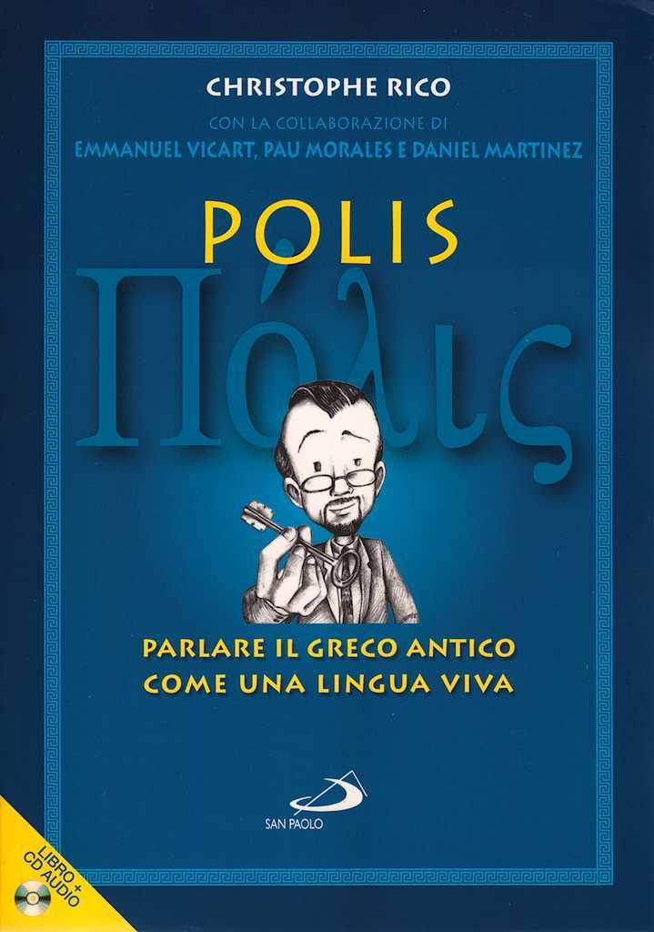 Polis - Parlare il Greco Antico come una lingua viva (con CD audio)