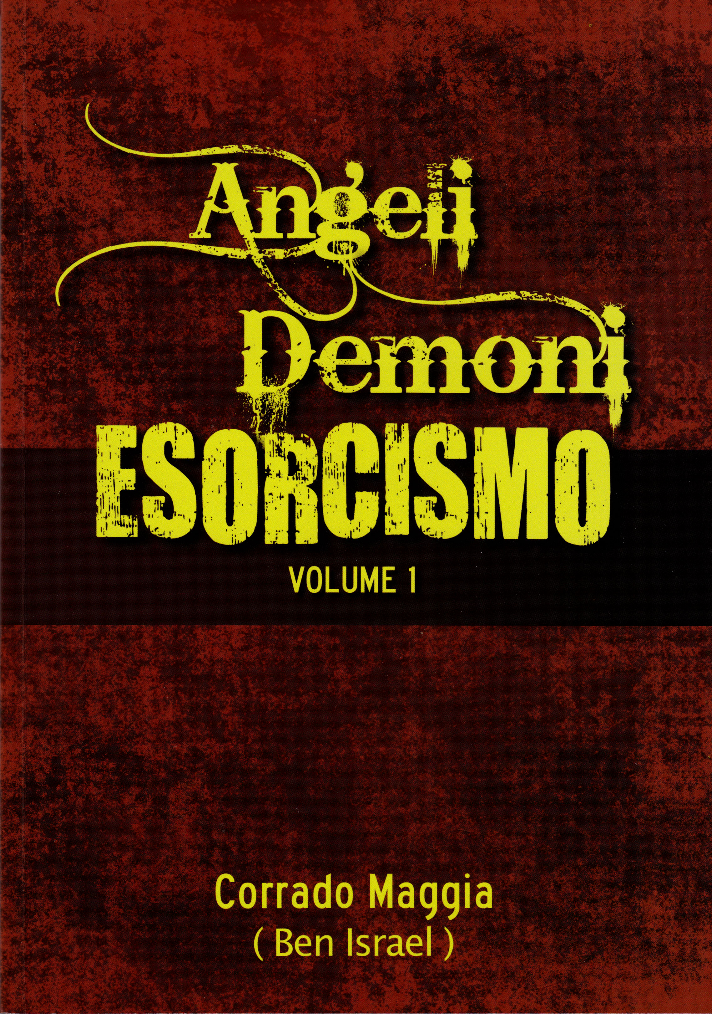 Angeli demoni esorcismo vol. 1