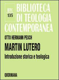 Martin Lutero - Introduzione storica e teologica