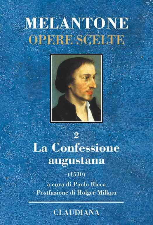 La confessione augustana - Melantone Opere Scelte vol 2
