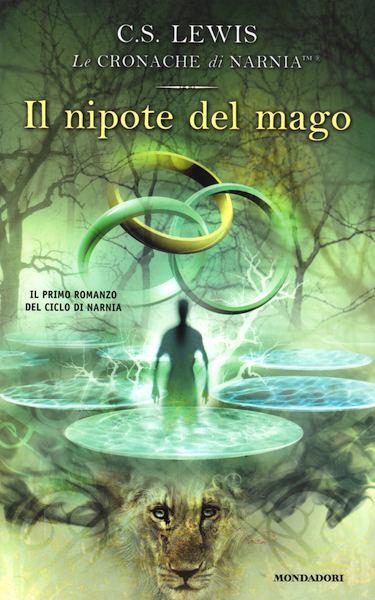 Il nipote del mago - Il primo romanzo della serie Le Cronache di Narnia