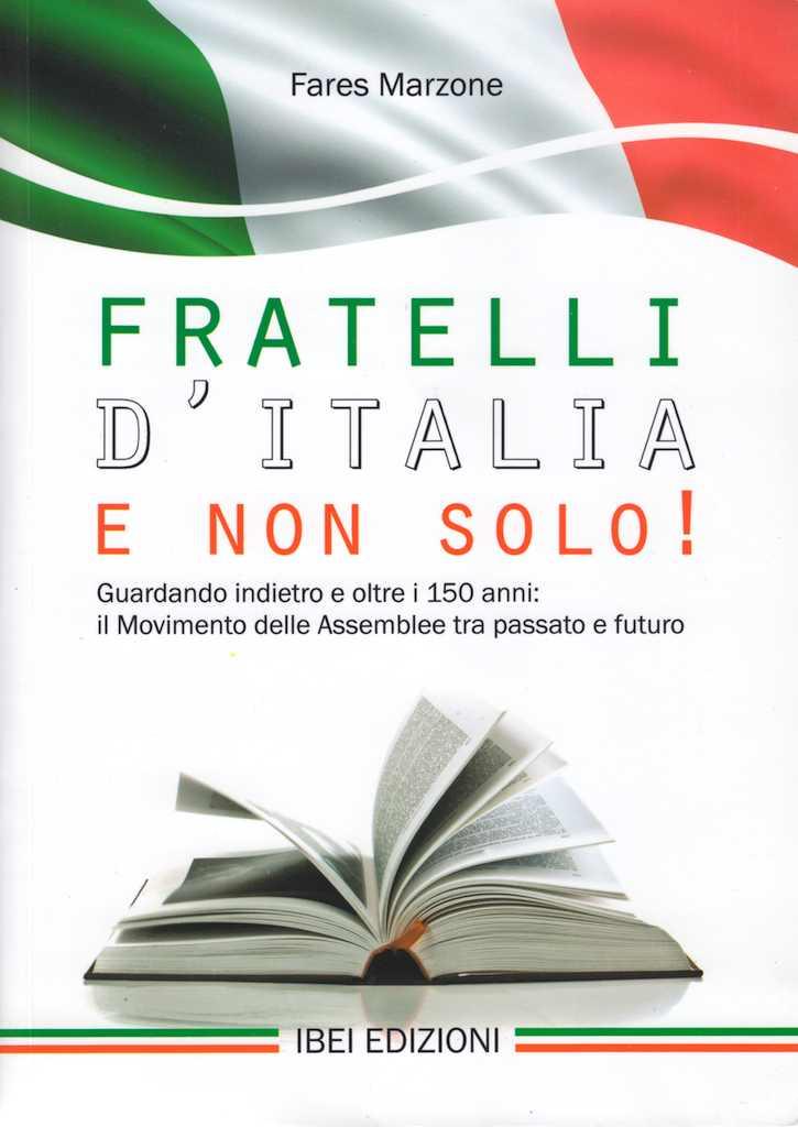 Fratelli d'Italia e non solo! - Guardando indietro e oltre i 150 anni