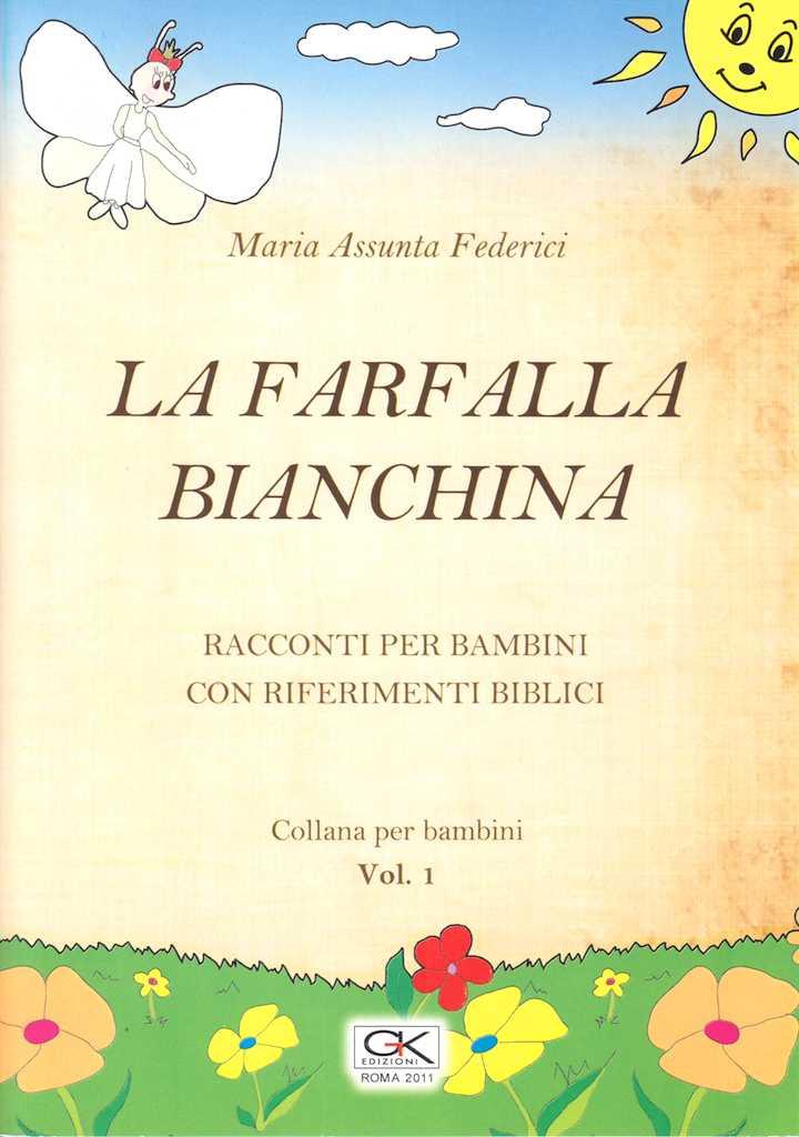 La farfalla Bianchina - Racconti per bambini con riferimenti biblici vol 1