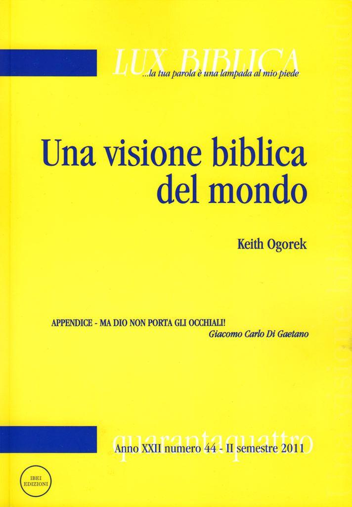 Una visione biblica del mondo - Lux Biblica numero 44