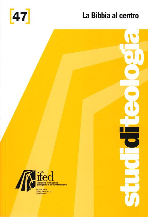 La Bibbia al centro - Studi di teologia n°47