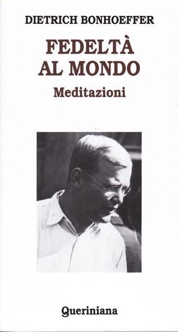 Fedeltà al mondo - Meditazioni