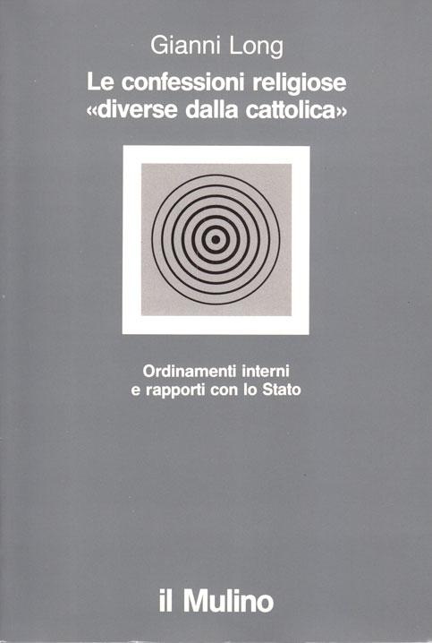 Le confessioni religiose diverse dalla cattolica - Ordinamenti interni e rapporti con lo stato