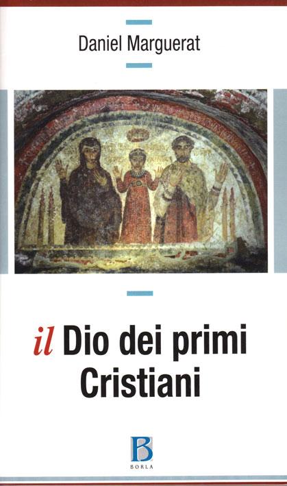 Il Dio dei primi Cristiani