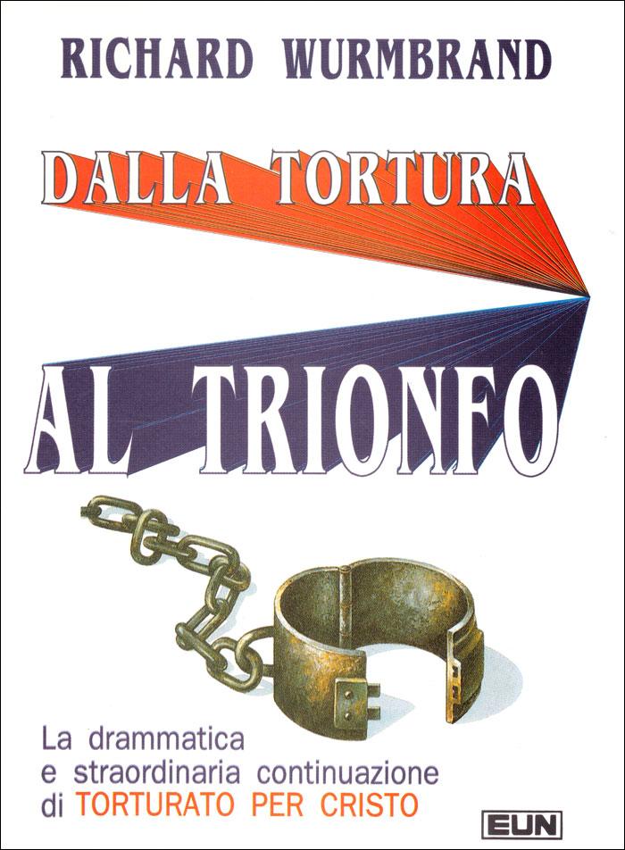 Dalla tortura al trionfo