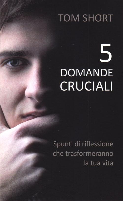 5 (cinque) domande cruciali