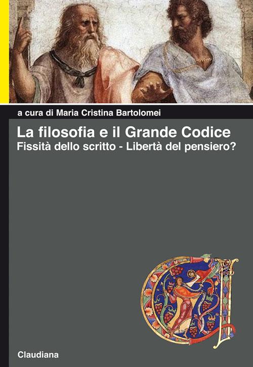 La filosofia e il grande codice - Fissità dello scritto - Libertà del pensiero?