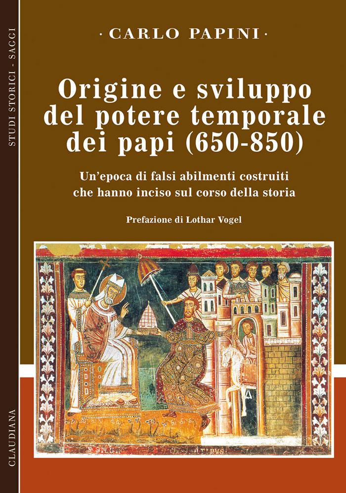 Origine e sviluppo del potere temporale dei papi (650-850)