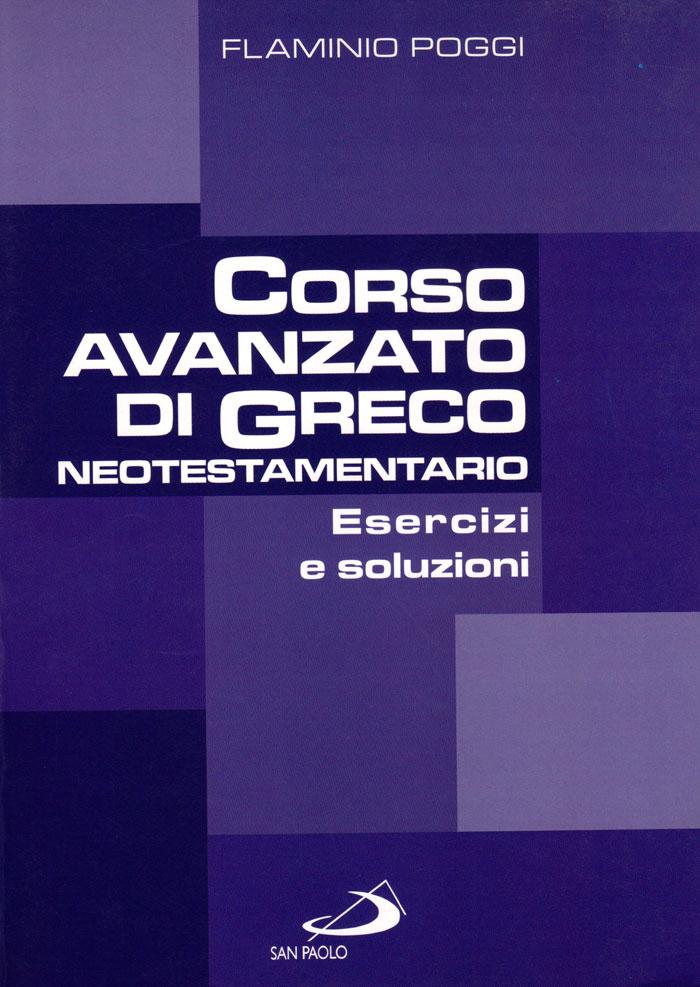 Corso avanzato di Greco neotestamentario - Esercizi e soluzioni