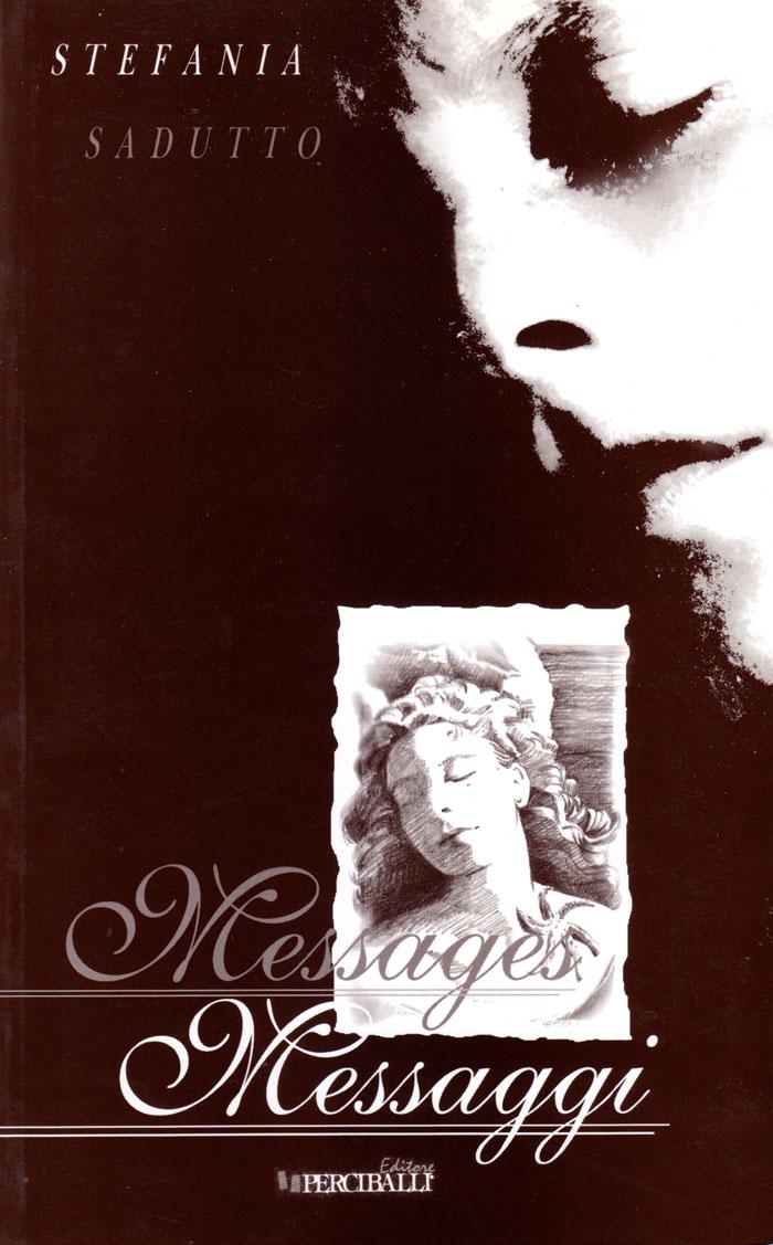 Messages - Messaggi: libro di poesie in due lingue: Italiano e Inglese