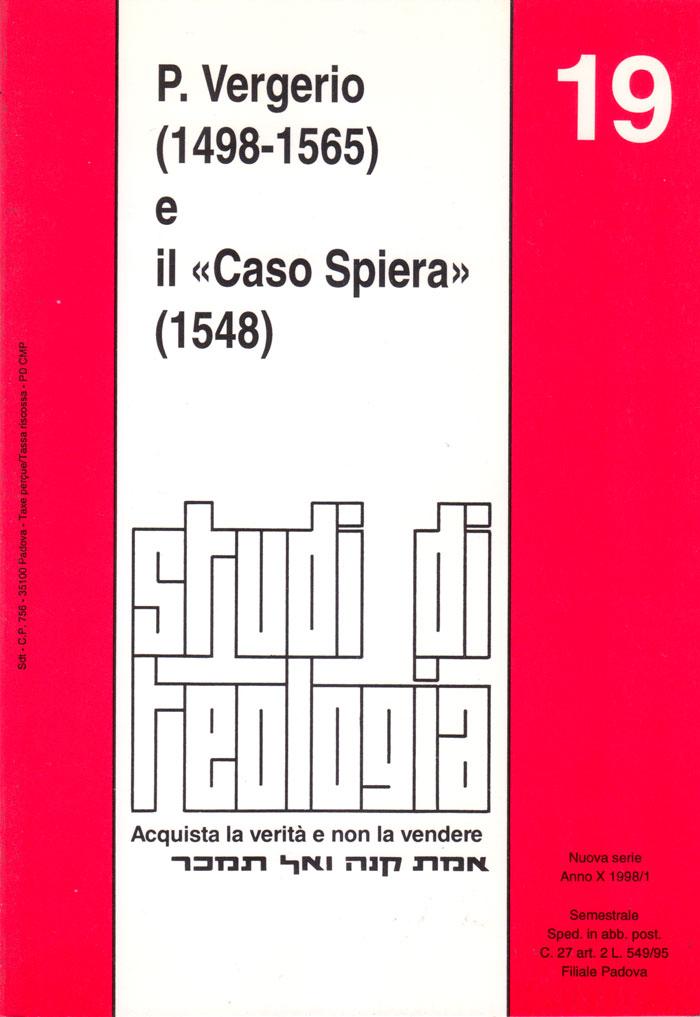 P. Vergerio (1498-1565) e il «Caso Spiera» (1548) (Studi di teologia n° 19)