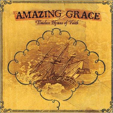 Amazing Grace Timeless Hymns of Faith
