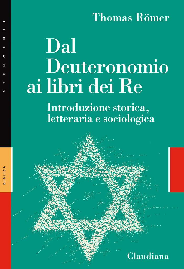 Dal Deuteronomio ai libri dei Re - Introduzione storica, letteraria e sociologica