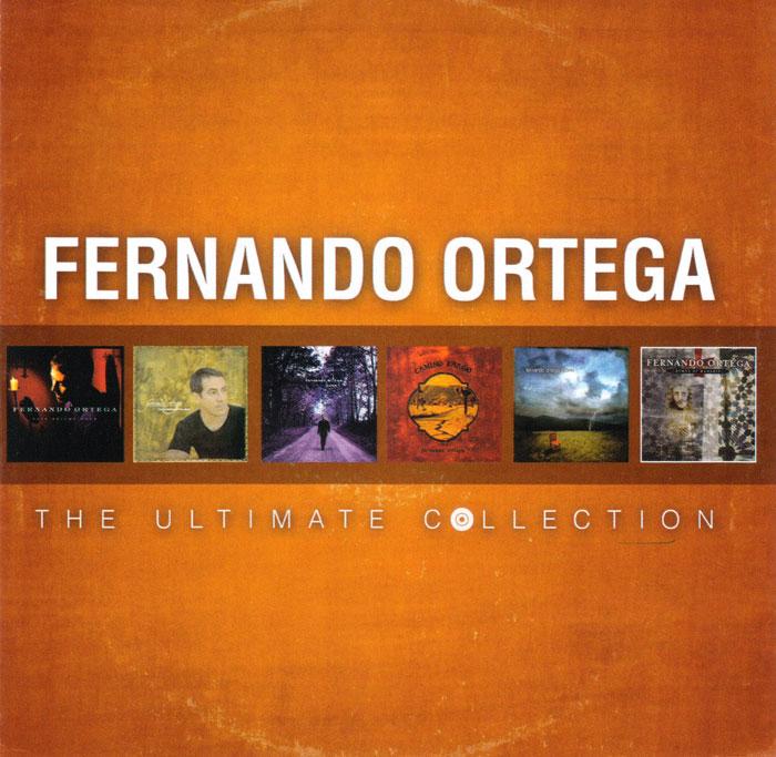Fernando Ortega - The ultimate collection