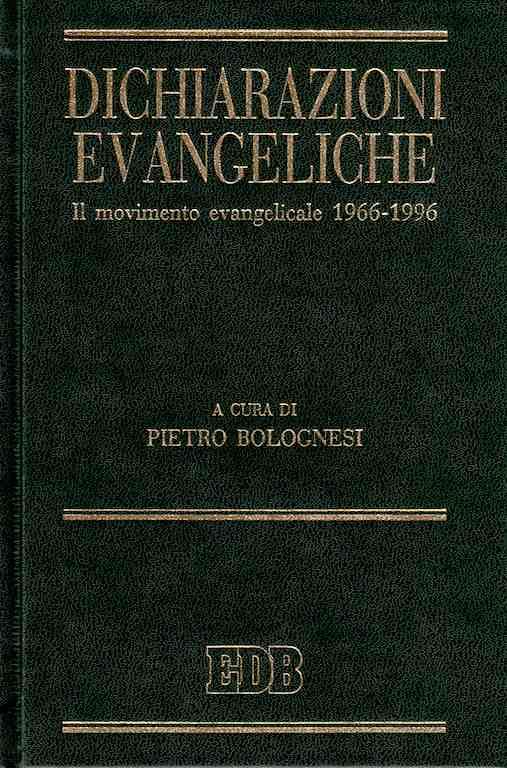 Dichiarazioni evangeliche - Il movimento evangelicale 1966 - 1996