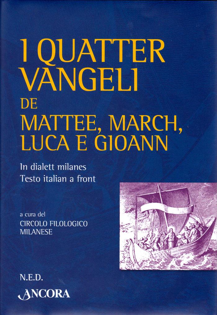 I quatter Vangeli de Mattee, March, Luca e Gioann (I quattro Vangeli in dialetto milanese)