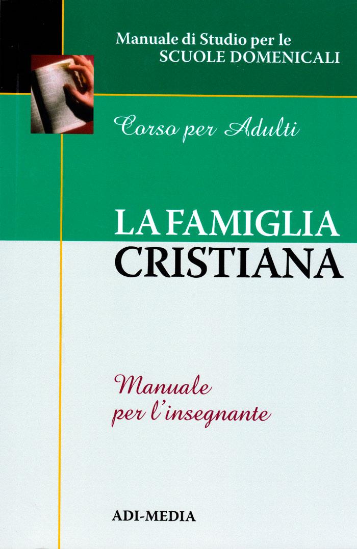 La famiglia cristiana - Manuale per l'insegnante