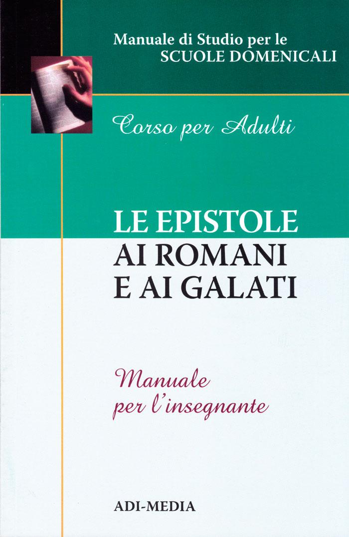 Le epistole ai Romani e ai Galati - Manuale per l'insegnante