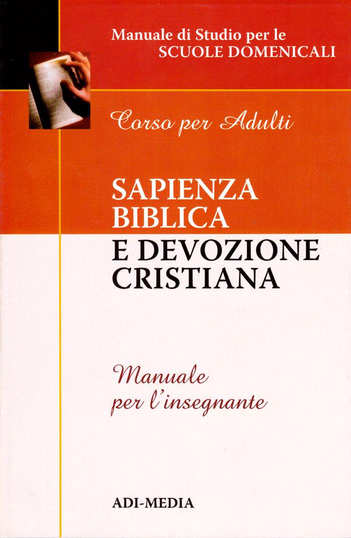 Sapienza biblica e devozione cristiana - Manuale per l'insegnante