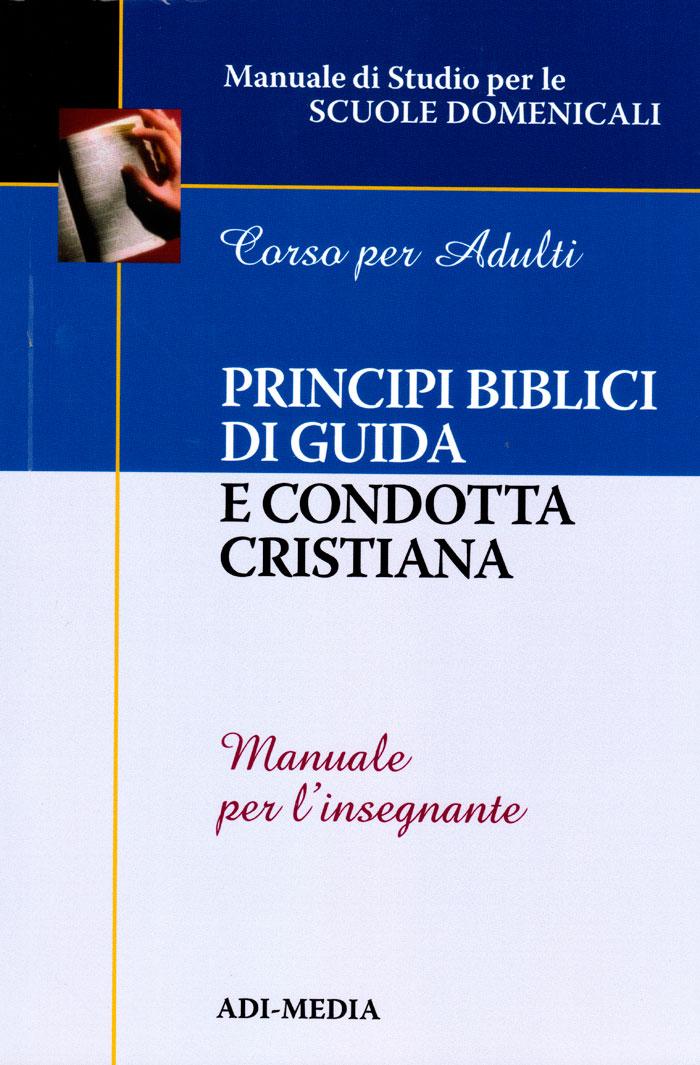 Principi biblici di guida e condotta cristiana - Manuale per l'insegnante