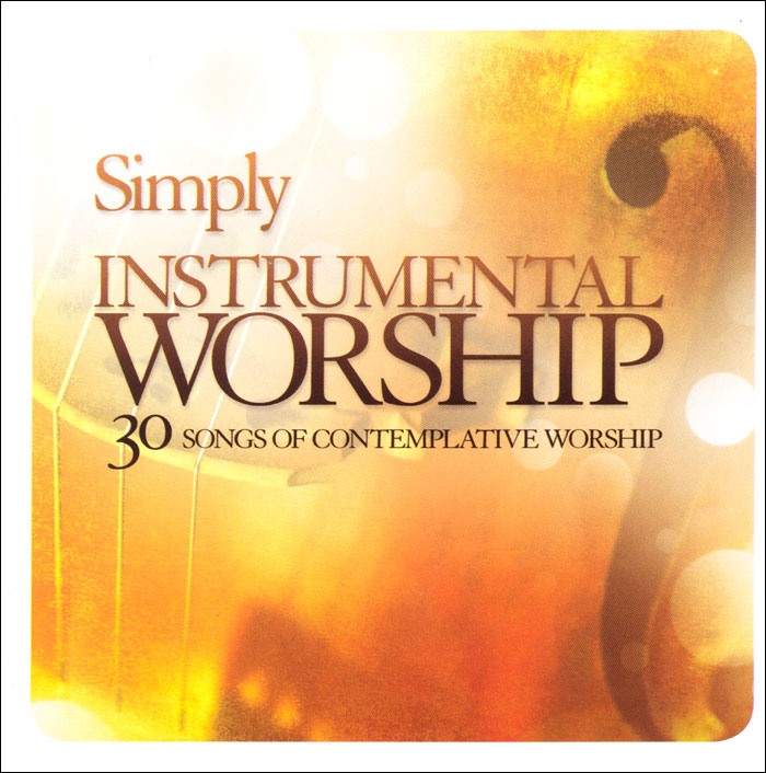 Simply Instrumental Worship - 30 Songs of contemplative Worship