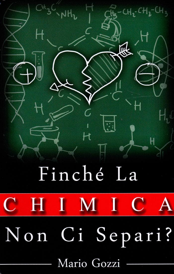 Finché la chimica non ci separi?