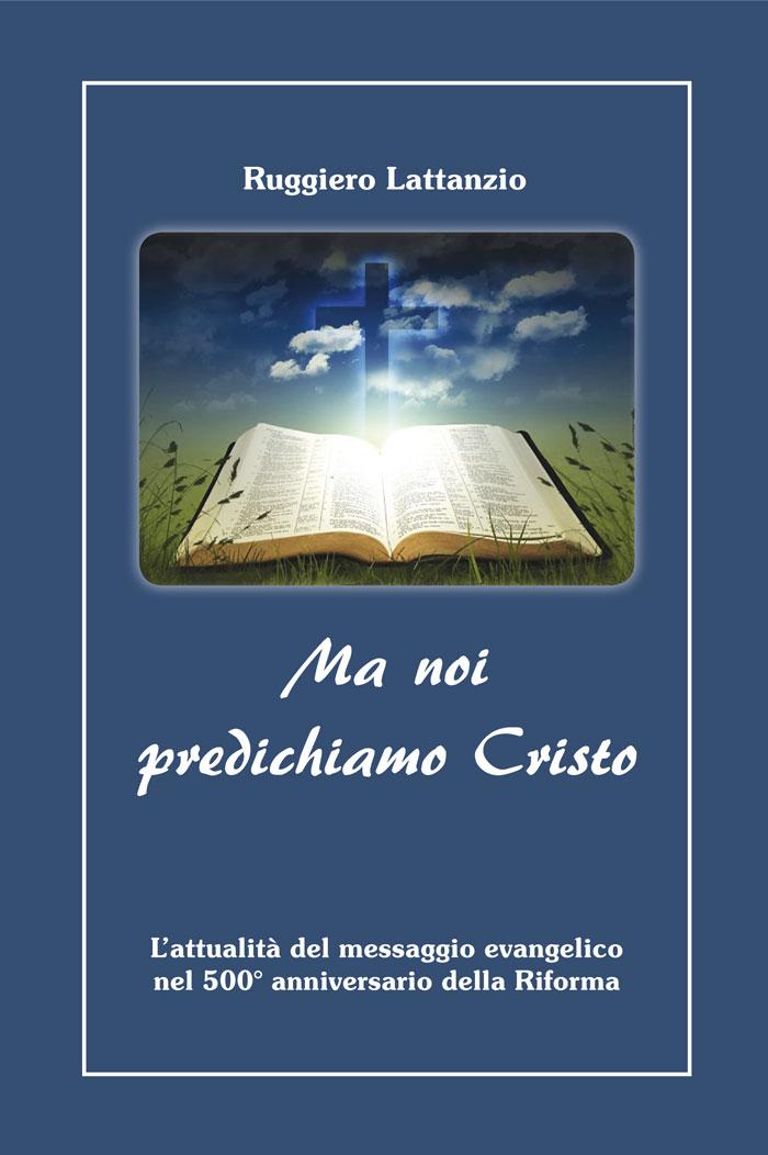 Ma noi predichiamo Cristo
