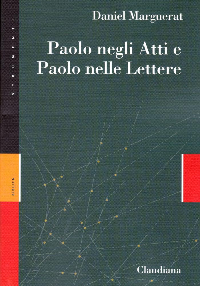 Paolo negli Atti e Paolo nelle Lettere