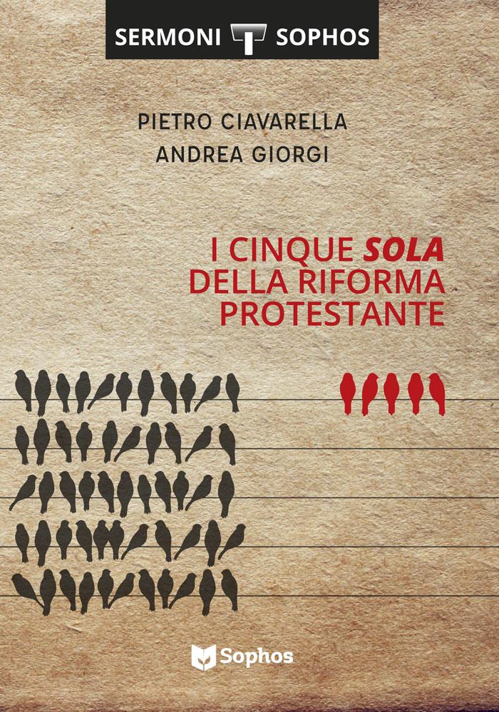"""I cinque """"sola"""" della riforma protestante"""