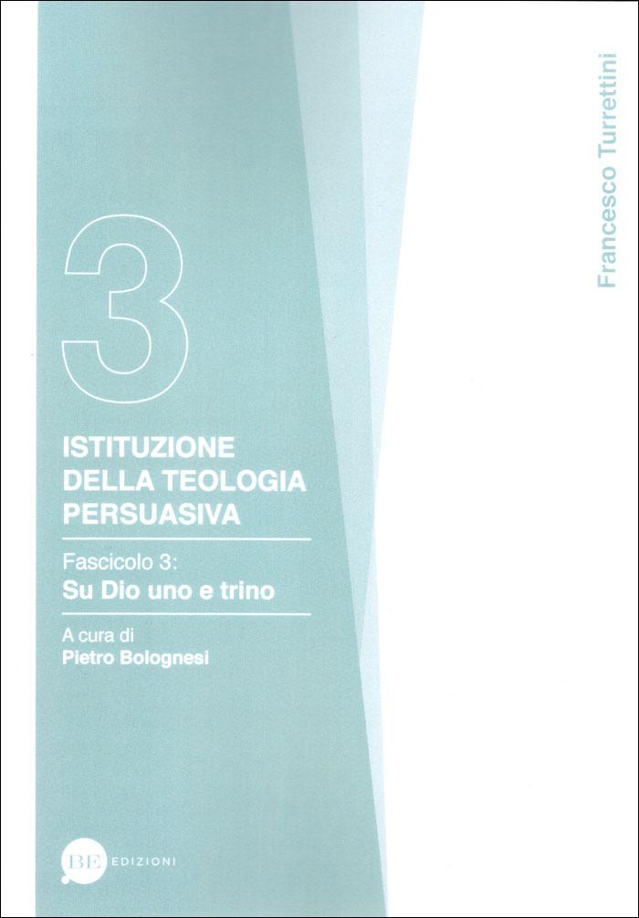 Istituzione della teologia persuasiva Vol. 3