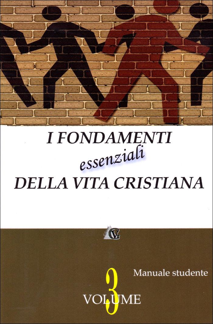 I fondamenti essenziali della vita cristiana - Manuale Studente
