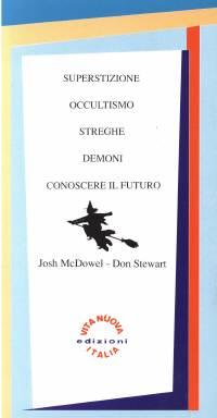 Superstizione occultismo streghe demoni conoscere il futuro