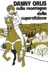 Danny Orlis sulla montagna della superstizione